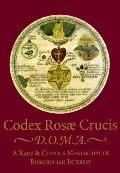 Codex Rosae Crucis D.O.M.A.: A Rare and Curious Manuscript of Rosicrucian Interest - Manly P...