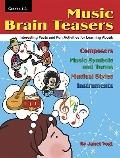 Music Brain Teasers: Interesting Facts and Fun Activities for Learning About Composers, Musi...