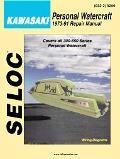 Seloc Kawasaki Personal Watercraft 1973-91 Repair Manual Early Days Thru 1991 Tune-Up and Re...