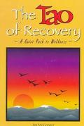 Tao of Recovery A Quiet Path to Wellness