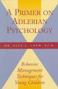 Primer on Adlerian Psychology Behavior Management Techniques for Young Children