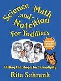 Science, Math and Nutrition for Toddlers Setting the Stage for Serendipity