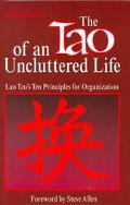 Tao of an Uncluttered Life Lao Tzu's 10 Principles for Organization