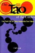 Tao of the Circles Lao Tzu's Tao Te Ching Adapted for New Visions