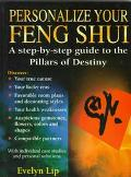 Personalize Your Feng Shui A Step-By-Step Guide to the Pillars of Destiny