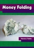 Money Folding (Heian Origami Favorites)