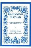 Beginning Slovak: A Course for the Individual or Classroom Learner