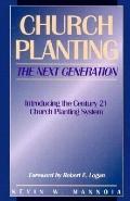 Church Planting: The Next Generation: Introducing the Century 21 Church Planting System - Ke...