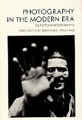 Photography in the Modern Era European Documents and Critical Writings, 1913-1940