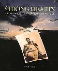 Strong Hearts Native American Visions and Voices