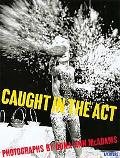 Caught in the Act A Look at Contemporary Multimedia Performance