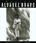 Manuel Alvarez Bravo Photographs and Memories