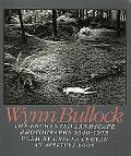 Wynn Bullock The Enchanted Landscape Photographs 1940-1975