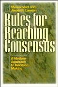 Rules for Reaching Consensus A Modern Approach to Decision Making