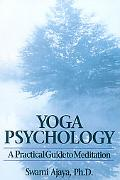 Yoga Psychology A Practical Guide to Meditation