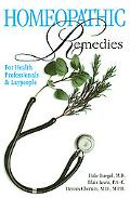 Homeopathic Remedies for Health Professionals and Laypeople For Health Professionals and Lay...