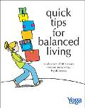 Quick Tips for Balanced Living A Collection of Little Essays That Can Make a Big, Big Differ...