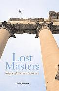 Lost Masters Sages of Ancient Greece