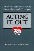 Acting It Out 74 Short Plays for Starting Discussions With Teenagers