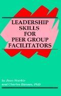 Leadership Skills for Peer Group Facilitators
