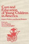 Care and Education of Young Children in America Policy, Politics, and Social Science