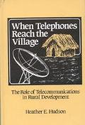 When Telephones Reach the Village The Role of Telecommunications in Rural Development