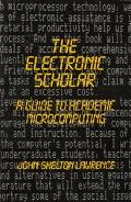 Electronic Scholar A Guide to Academic Microcomputing