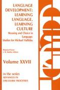 Language Development Learning Language, Learning Culture/Meaning and Choice in Language  Stu...