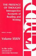 Presence and Thought, Introspective Accounts of Reading and Writing