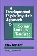 Developmental Psycholinguistic Approach to Second Language Teaching