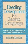 Reading Development in a Second Language: Theoretical, Empirical and Classroom Perspectives