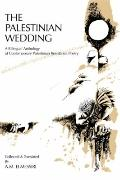 Palestinian Wedding : A Bilingual Anthology of Contemporary Palestinian Resistance Poetry
