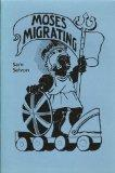 Moses Migrating (Three Continents Press)