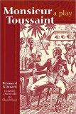 Monsieur Toussaint: A Play