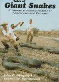 Tales of Giant Snakes: A Historical Natural History of Anacondas and Pythons