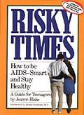 Risky Times How to Be AIDS-Smart and Stay Healthy/Book With Parents Guide