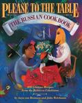 Please to the Table The Russian Cookbook