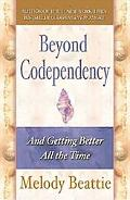 Beyond Codependency And Getting Better All the Time