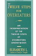 Twelve Steps for Overeaters An Interpretation of the Twelve Steps of Overeaters Anonymous