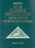 Scott 2008 Classic Specialized Catalogue Stamps and Covers of the World Including U.s. 1840-...