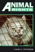 Animal Rights - Charles Patterson - Library Binding