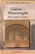 Gideon V. Wainwright Free Legal Counsel