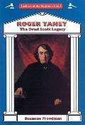 Roger Taney The Dred Scott Legacy