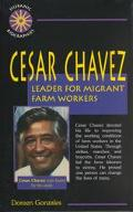 Cesar Chavez Leader for Migrant Farm Workers
