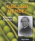 Gregor Mendel Father of Genetics