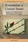 Korematsu V. United States Japanese-America Internment Camps