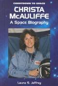 Christa McAuliffe A Space Biography