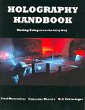 Holography Handbook Making Holograms the Easy Way