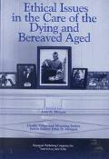 Ethical Issues in the Care of the Dying & Bereaved Aged