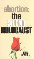 Abortion the Silent Holocaust